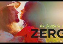 Trupa Zero – In Bratele Tale (Official Video)