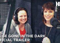 I'll Be Gone In the Dark (2020) | Mă ascund în întuneric